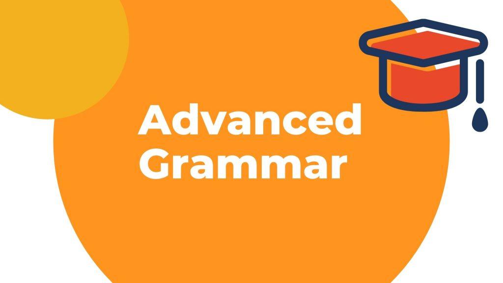 Belajar grammar lanjutan atau tingkat advanced - Belajar bahasa Inggris di kelas advanced grammar