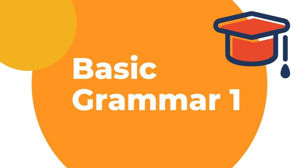 Belajar grammar dasar bahasa Inggris di kelas basic grammar 1